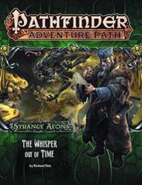 Pathfinder Adventure Path: Strange Aeons 4 of 6: The Whisper Out of Time