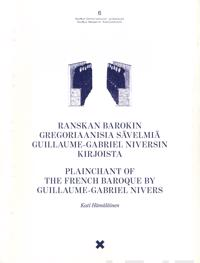 Ranskan barokin gregoriaanisia sävelmiä Guillaume-Gabriel Niversin kirjoista - Plainchant of the French Baroque by Guillaume-Gabriel Nivers