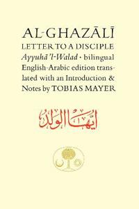 Al-Ghazali's Letter to a Disciple