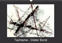 Tachisme - Dieter Borst 2017