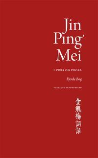 Jin Ping Mei - i vers og prosa-4. bog