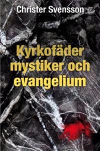 Kyrkofäder, mystiker och evangelium