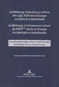 «aufklaerung» Literatura y Cultura del Siglo XVIII En La Europa Occidental y Meridional- «aufklaerung» Littérature Et Culture Du XVIII Ème Siècle En E