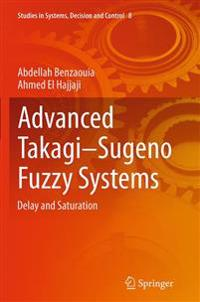 Advanced Takagi-sugeno Fuzzy Systems