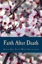 Faith After Death: Seven Day Bibilical Grief Work Devotional