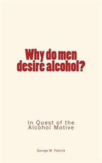 Why Do Men Desire Alcohol?: In Quest of the Alcohol Motive