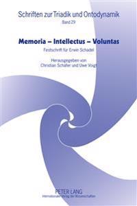 Memoria - Intellectus - Voluntas: Festschrift Fuer Erwin Schadel