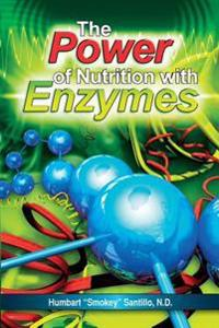 The Power of Nutrition with Enzymes