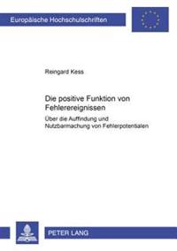 Die Positive Funktion Von Fehlerereignissen: Ueber Die Auffindung Und Nutzbarmachung Von Fehlerpotentialen