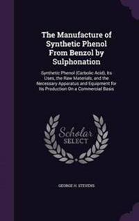 The Manufacture of Synthetic Phenol from Benzol by Sulphonation