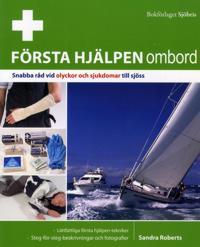 Första hjälpen ombord : snabba råd vi olyckor och sjukdomar till sjöss