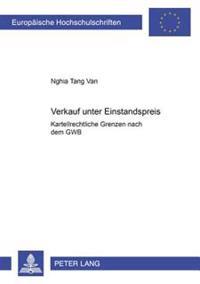 Verkauf Unter Einstandspreis: Kartellrechtliche Grenzen Nach Dem Gwb