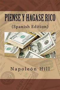 Piense y Hagase Rico (Spanish Edition)