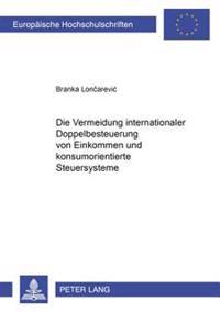 Die Vermeidung Internationaler Doppelbesteuerung Von Einkommen Und Konsumorientierte Steuersysteme