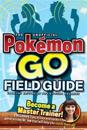 The Unofficial Pokemon Go Field Guide