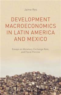 Development Macroeconomics in Latin America and Mexico