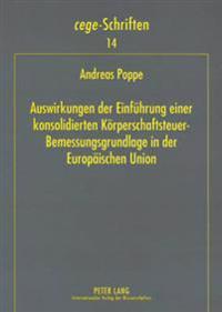 Auswirkungen Der Einfuehrung Einer Konsolidierten Koerperschaftsteuer-Bemessungsgrundlage in Der Europaeischen Union: Eine Empirische Analyse Der Konz