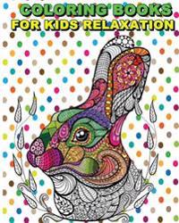 Coloring Books for Kids Relaxation: Stress Relief Coloring Book: Animal Designs