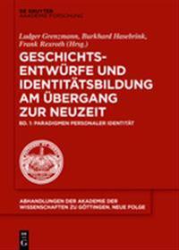 Geschichtsentwürfe Und Identitätsbildung Im Übergang Vom Mittelalter Zur Neuzeit