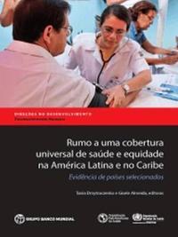 Rumo a Uma Cobertura Universal De Saúde E Equidade Na América Latina E No Caribe/Toward Universal Health Coverage and Equity in Latin America and the Caribbean