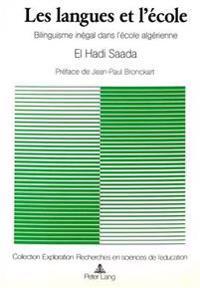 Les Langues Et L'Ecole: Bilinguisme Inegal Dans L'Ecole Algerienne. Preface de Jean-Paul Bronckart