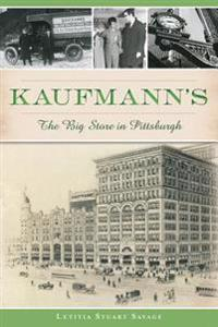 Kaufmann's: The Big Store in Pittsburgh