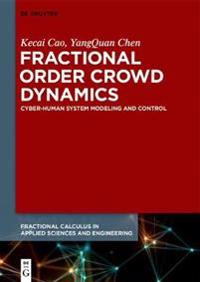 Fractional Order Crowd Dynamics: Cyber-Human System Modeling and Control