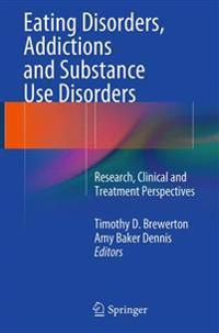 Eating Disorders, Addictions and Substance Use Disorders