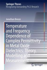 Temperature and Frequency Dependence of Complex Permittivity in Metal Oxide Dielectrics
