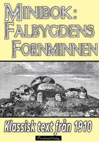 Falbygdens fornminnen – Återutgivning av text från 1910