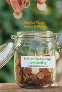 Gräsrotsfinansiering/crowdfunding - en alternativ finansmarknad