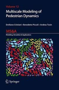 Multiscale Modeling of Pedestrian Dynamics