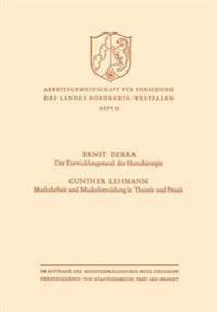 Der Entwicklungsstand Der Herzchirurgie / Muskelarbeit Und Muskelermüdung in Theorie Und Praxis