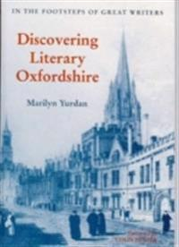 Discovering literary oxfordshire - in the footsteps of great writers