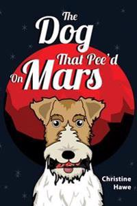 The Dog That Peed on Mars