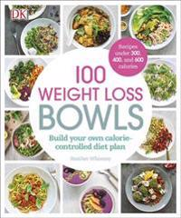 100 weight loss bowls - build your own calorie-controlled diet plan