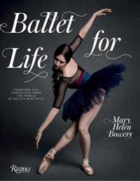 Ballet for Life: Exercises and Inspiration from the World of Ballet Beautiful
