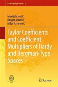 Taylor Coefficients and Coefficient Multipliers of Hardy and Bergman-Type Spaces