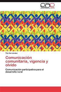 Comunicacion Comunitaria, Vigencia y Olvido