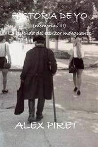 Historia de Yo (Memorias III): La Leyenda del Escritor Menguante