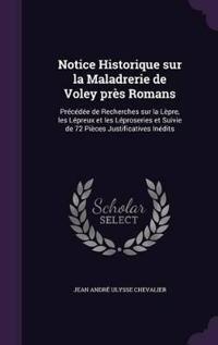Notice Historique Sur La Maladrerie de Voley Pres Romans