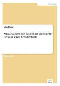 Auswirkungen Von Basel II Auf Die Interne Revision Eines Kreditinstituts