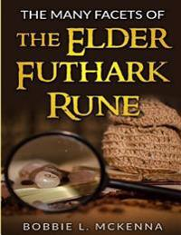 Runes: The Many Facets of the Elder Futhark Rune