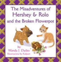 Misadventures of Hershey & Rolo and the Broken Flowerpot