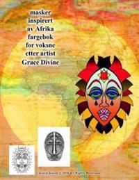Masker Inspirert AV Afrika Fargebok for Voksne Etter Artist Grace Divine