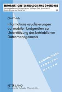 Informationsvisualisierungen Auf Mobilen Endgeraeten Zur Unterstuetzung Des Betrieblichen Datenmanagements