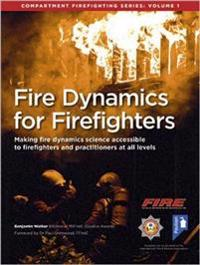 Fire Dynamics for Firefighters: Compartment Firefighting Series