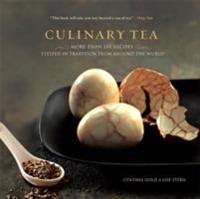 Culinary Tea: More Than 150 Recipes Steeped in Tradition from Around the World