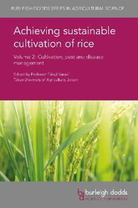 Achieving Sustainable Cultivation of Rice Volume 2: Cultivation, Pest and Disease Management