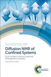 Diffusion NMR of Confined Systems: Fluid Transport in Porous Solids and Heterogeneous Materials